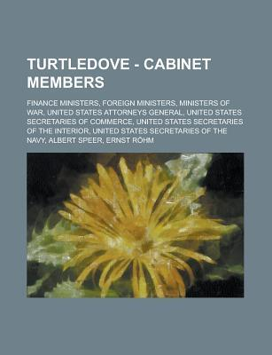 Turtledove - Cabinet Members: Finance Ministers, Foreign Ministers, Ministers of War, United States Attorneys General, United States Secretaries of Commerce, United States Secretaries of the Interior, United States Secretaries of the Navy Source Wikia