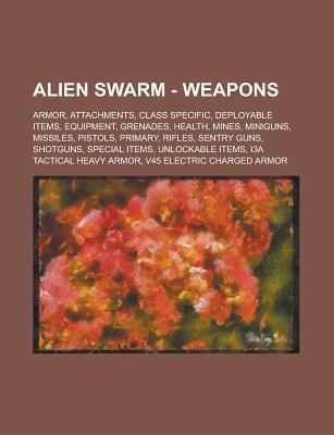 Alien Swarm - Weapons: Armor, Attachments, Class Specific, Deployable Items, Equipment, Grenades, Health, Mines, Miniguns, Missiles, Pistols, Primary, Rifles, Sentry Guns, Shotguns, Special Items, Unlockable Items Source Wikia
