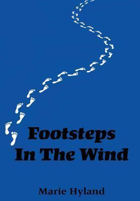 Footsteps in the Wind  by  Marie Hyland