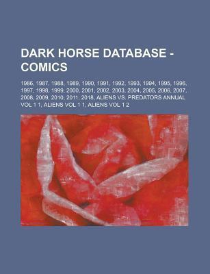 Dark Horse Database - Comics: 1986, 1987, 1988, 1989, 1990, 1991, 1992, 1993, 1994, 1995, 1996, 1997, 1998, 1999, 2000, 2001, 2002, 2003, 2004, 2005, 2006, 2007, 2008, 2009, 2010, 2011, 2018, Aliens vs. Predators Annual Vol 1 1 Source Wikia