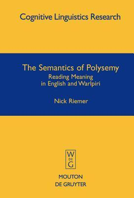 The Semantics of Polysemy: Reading Meaning in English and Warlpiri Nick Riemer