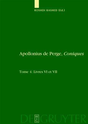 Apollonius De Perge: Coniques, Texte Grec Et Arabe Etabli, Traduit Et Commente (Scientia Graeco-Arabics)  by  Roshdi Rashed