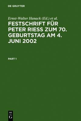 Festschrift Fur Peter Riess Zum 70. Geburtstag Am 4. Juni 2002 Ernst-Walter Hanack