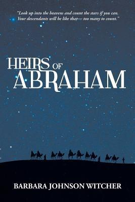 Heirs of Abraham  by  Barbara Johnson Witcher