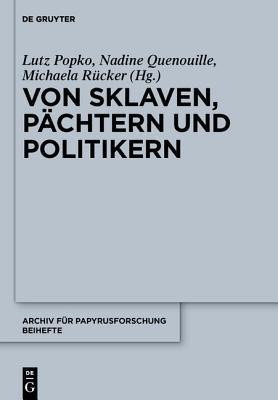 Von Sklaven, Pchtern Und Politikern Lutz Popko