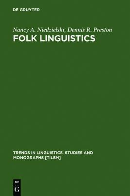 Folk Linguistics  by  Nancy A. Niedzielski