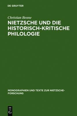 Nietzsche Und Die Historisch-Kritische Philologie  by  Christian Benne