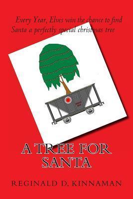 A Tree for Santa  by  Reginald D Kinnaman
