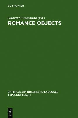 Romance Objects: Transitivity In Romance Languages  by  Giuliana Fiorentino
