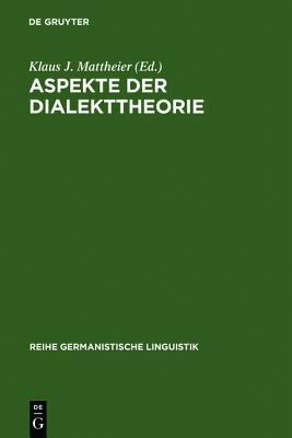 Aspekte Der Dialekttheorie  by  Klaus J. Mattheier