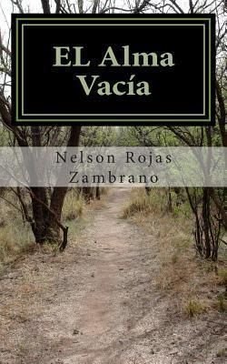 El Alma Vacia Nelson Rojas Zambrano