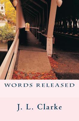 Words Released  by  J.L. Clarke