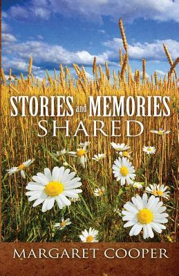 Stories and Memories Shared Margaret Cooper