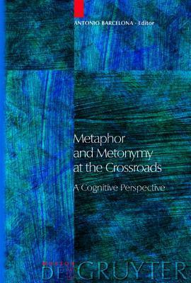 Metaphor and Metonymy at the Crossroads  by  Walter R. Grand