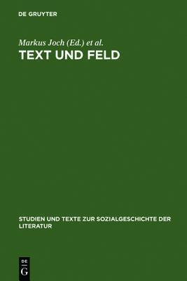 Text Und Feld: Bourdieu in Der Literaturwissenschaftlichen Praxis  by  Markus Joch