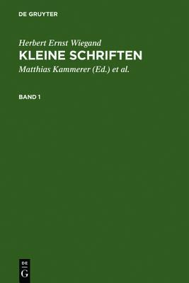 Kleine Schriften: Eine Auswahl Aus Den Jahren 1970-1999 in Zwei B Nden. Bd 1: 1970-1988. Bd 2: 1988-1999 Herbert Ernst Wiegand