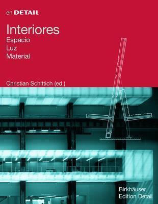 Interiores: Espacio, Luz, Material Christian Schittich