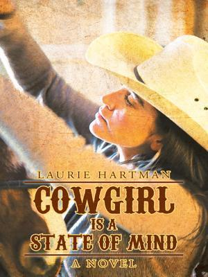 Cowgirl Is a State of Mind  by  Laurie    Hartman