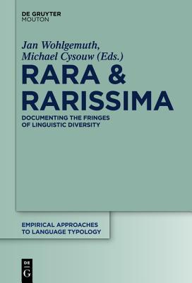 Rara & Rarissima: Documenting the Fringes of Linguistic Diversity  by  Jan Wohlgemuth