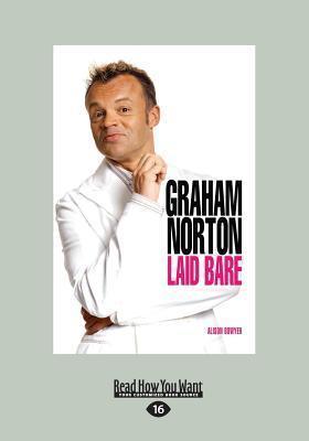 Graham Norton: Laid Bare (Large Print 16pt) Alison Bowyer