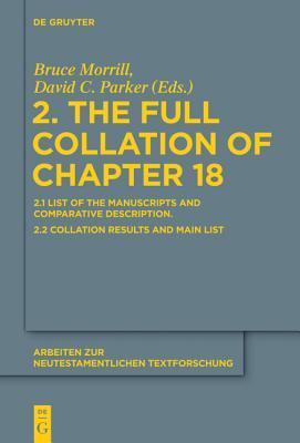 2. the Full Collation of Chapter 18: 2.1 List of the Manuscripts and Comparative Description. 2.2. Collation Results and Main List Bruce Morrill
