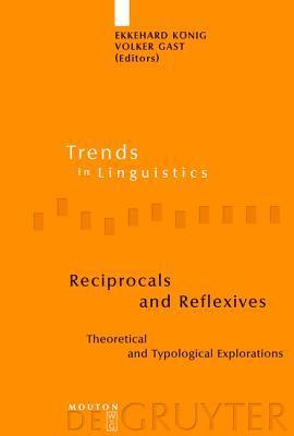 Reciprocals and Reflexives: Theoretical and Typological Explorations Ekkehard König