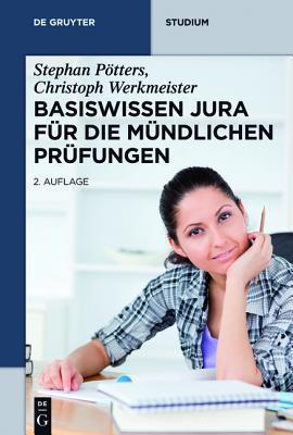 Basiswissen Jura für die mündlichen Prüfungen  by  Stephan Pötters