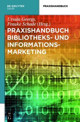 Praxishandbuch Bibliotheks- Und Informationsmarketing  by  Ursula Georgy