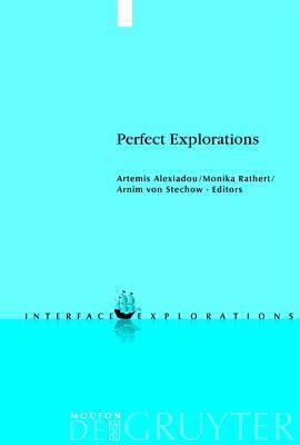 Perfect Explorations  by  Artemis Alexiadou