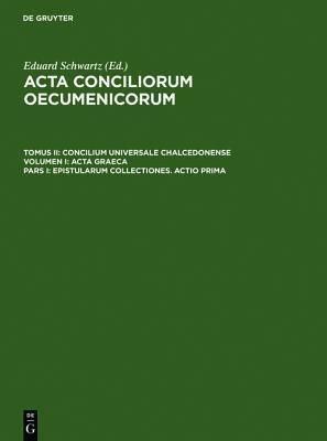 Epistularum Collectiones. Actio Prima  by  Eduard Schwartz
