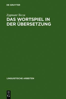 Das Wortspiel in Der Ubersetzung: Stanislaw Lems Spiele Mit Dem Wort ALS Gegenstand Interlingualen Transfers  by  Zygmunt Tęcza