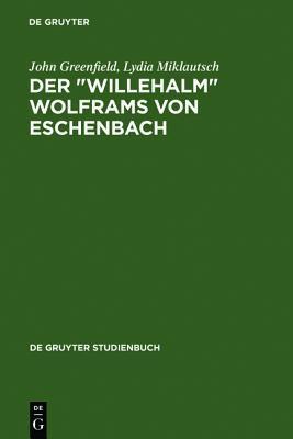 Der Willehalm Wolframs Von Eschenbach: Eine Einfuhrung John Greenfield