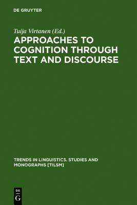 Approaches To Cognition Through Text And Discourse  by  Tuija Virtanen