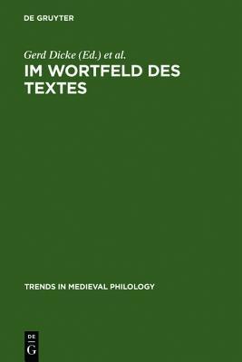 Im Wortfeld Des Textes: Worthistorische Beitr GE Zu Den Bezeichnungen Von Rede Und Schrift Im Mittelalter Gerd Dicke