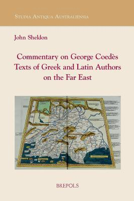 SAA 05 Commentary on George Coedes Texts of Greek and Latin Authors on the Far East John Sheldon