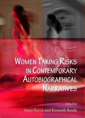 Women Taking Risks in Contemporary Autobiographical Narratives Anna Rocca