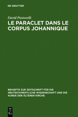Le Paraclet Dans Le Corpus Johannique David Pastorelli