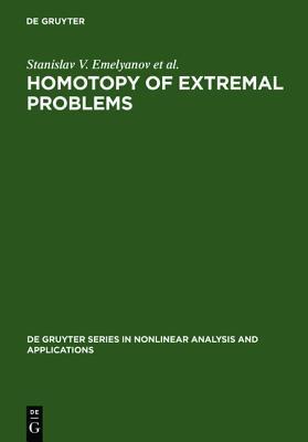 Homotopy of Extremal Problems: Theory and Applications  by  Stanislav V. Emelyanov