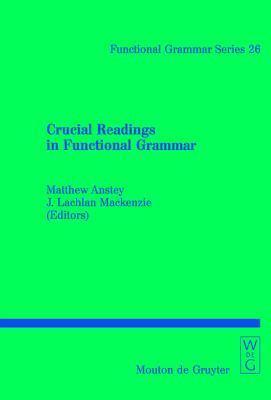 Crucial Readings In Functional Grammar (Functional Grammar Series)  by  Matthew P. Anstey