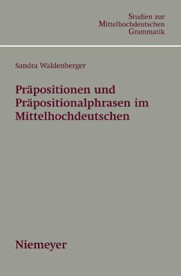 PR Positionen Und PR Positionalphrasen Im Mittelhochdeutschen Sandra Waldenberger
