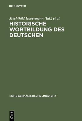 Historische Wortbildung Des Deutschen Mechthild Habermann