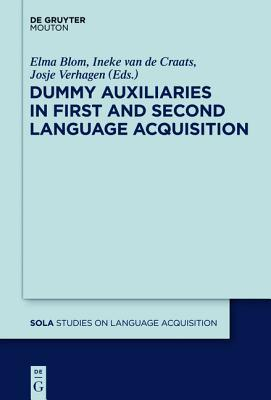 Dummy Auxiliaries in First and Second Language Acquisition Elma Blom