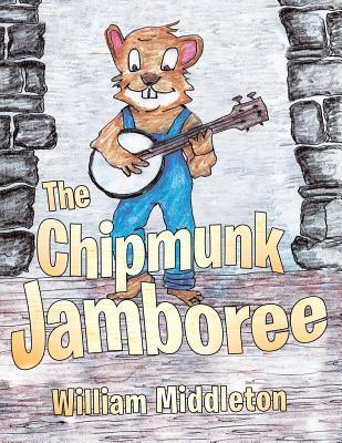 The Chipmunk Jamboree  by  William Middleton