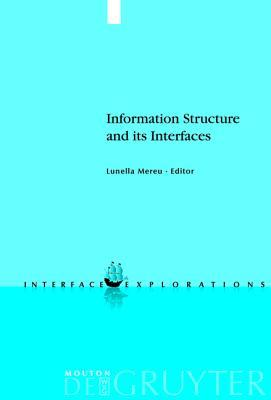 Information Structure And Its Interfaces Lunella Mereu