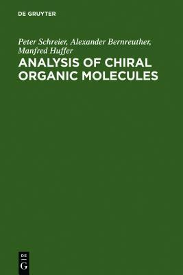 Analysis Of Chiral Organic Molecules: Methodology And Applications Peter Schreier