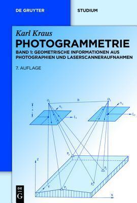 Photogrammetrie: Geometrische Informationen Aus Photographien Und Laserscanneraufnahmen Karl  Kraus