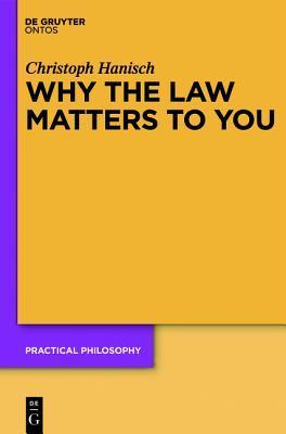 Why the Law Matters to You: Citizenship, Agency, and Public Identity Christoph Hanisch