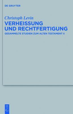 Verhei Ung Und Rechtfertigung: Gesammelte Studien Zum Alten Testament II  by  Christoph Levin