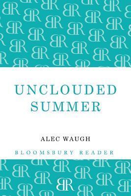 Unclouded Summer Alec Waugh