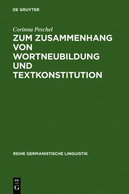 Zum Zusammenhang Von Wortneubildung Und Textkonstitution Corinna Peschel